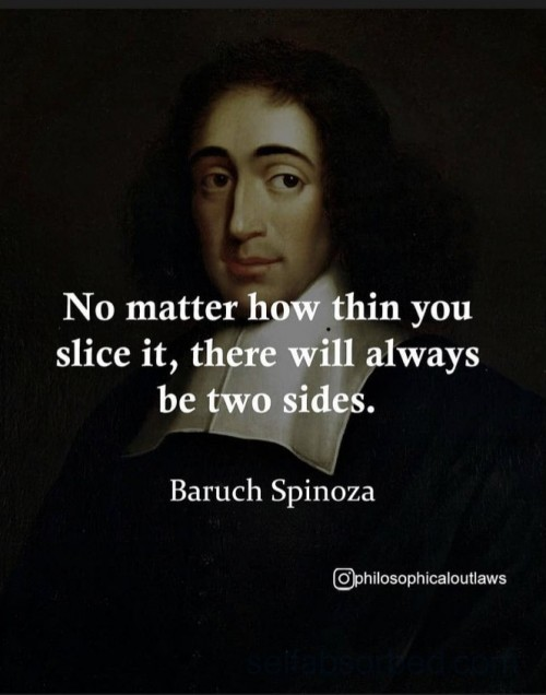 Baruch Spinoza always two sides
